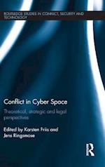 Conflict in Cyber Space (Routledge Studies in Conflict Security and Technology)