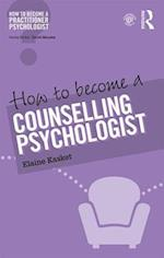 How to Become a Counselling Psychologist (How to Become a Practitioner Psychologist)