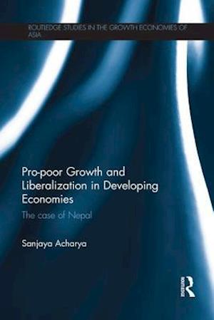 Pro-poor Growth and Liberalization in Developing Economies : The Case of Nepal
