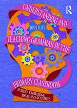 Understanding and Teaching Grammar in the Primary Classroom