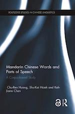 Mandarin Chinese Words and Parts of Speech (Routledge Studies in Chinese Linguistics)