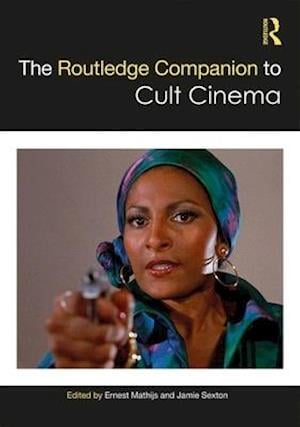 The Routledge Companion to Cult Cinema
