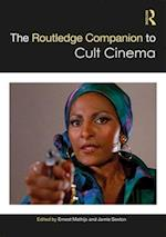 The Routledge Companion to Cult Cinema (Routledge Media and Cultural Studies Companions)