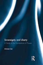 Sovereignty and Liberty : A Study of the Foundations of Power