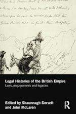 Legal Histories of the British Empire : Laws, Engagements and Legacies