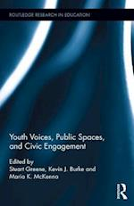 Youth Voices, Public Spaces, and Civic Engagement (Routledge Research in Education, nr. 159)