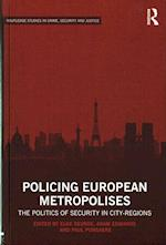 Policing European Metropolises (Routledge Frontiers of Criminal Justice)