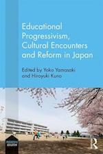 Educational Progressivism, Cultural Encounters and Reform in Japan (Progressive Education)