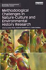 Methodological Challenges in Nature-Culture and Environmental History Research (Routledge Environmental Humanities)