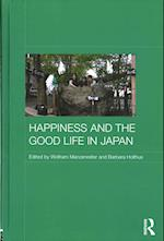 Happiness and the Good Life in Japan (Japan Anthropology Workshop Series)