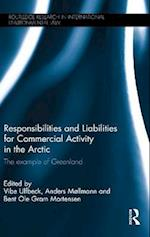 Responsibilities and Liabilities for Commercial Activity in the Arctic (Routledge Research in International Environmental Law)
