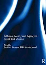 Attitudes, Poverty and Agency in Russia and Ukraine af Ann-Mari Satre