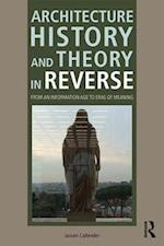 Architecture History and Theory in Reverse