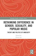 Rethinking Difference in Gender, Sexuality, and Popular Music (Routledge Studies in Popular Music)