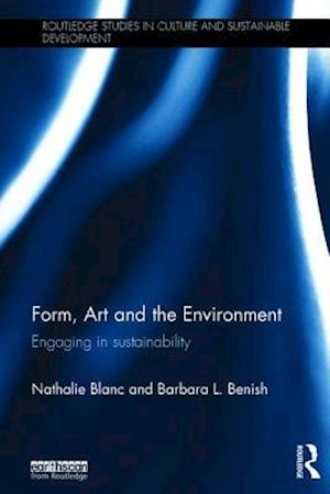 Bog, hardback Form, Art and the Environment af Nathalie Blanc
