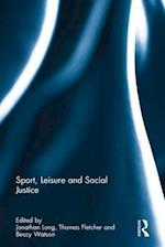 Sport, Leisure and Social Justice (Routledge Research in Sport, Culture and Society)