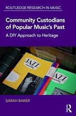 Community Custodians of Popular Music's Past (Routledge Research in Music)