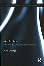 Arts in Place (Routledge Research in Culture Space and Identity)