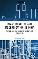 Class Conflict and Modernization in India (Routledge Studies in South Asian History)