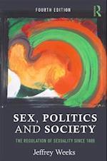Sex, Politics and Society (Themes In British Social History)