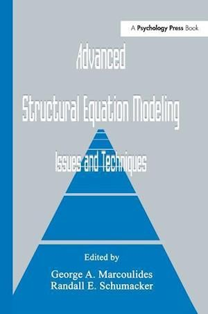 Advanced Structural Equation Modeling : Issues and Techniques