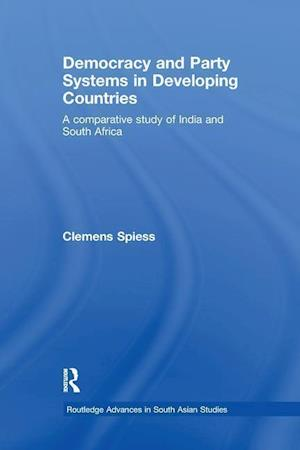 Democracy and Party Systems in Developing Countries : A comparative study of India and South Africa