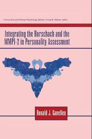 Integrating the Rorschach and the MMPI-2 in Personality Assessment