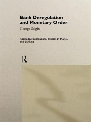 Bank Deregulation & Monetary Order