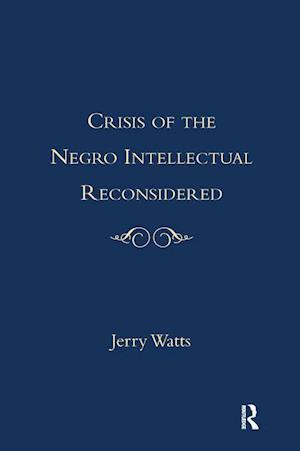 Crisis of the Negro Intellectual Reconsidered