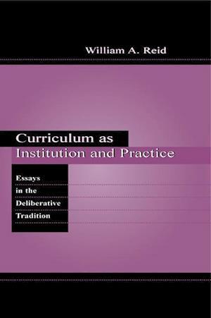 Curriculum as Institution and Practice