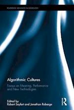 Algorithmic Cultures (Routledge Advances in Sociology)