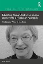 Early Childhood Education: a lifetime journey into a Froebelian approach