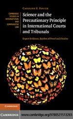 Science and the Precautionary Principle in International Courts and Tribunals (Cambridge Studies in International And Comparative Law)