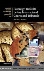 Sovereign Defaults before International Courts and Tribunals (Cambridge Studies in International And Comparative Law)