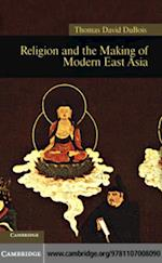 Religion and the Making of Modern East Asia af Dubois