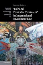 'Fair and Equitable Treatment' in International Investment Law (Cambridge Studies in International And Comparative Law)