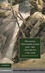 Idleness, Contemplation and the Aesthetic, 1750-1830 (Cambridge Studies in Romanticism)