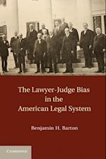 Lawyer-Judge Bias in the American Legal System