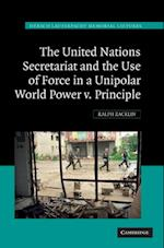United Nations Secretariat and the Use of Force in a Unipolar World (Hersch Lauterpacht Memorial Lectures)