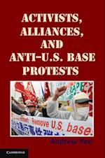 Activists, Alliances, and Anti-U.S. Base Protests (Cambridge Studies in Contentious Politics)