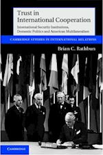 Trust in International Cooperation (CAMBRIDGE STUDIES IN INTERNATIONAL RELATIONS)