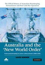 Australia and the New World Order: Volume 2, The Official History of Australian Peacekeeping, Humanitarian and Post-Cold War Operations
