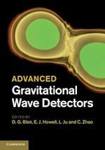 Advanced Gravitational Wave Detectors