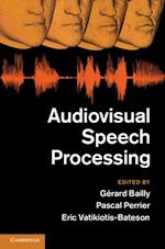 Audiovisual Speech Processing af Bailly