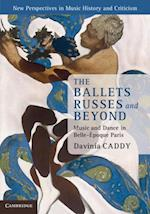 Ballets Russes and Beyond (New Perspectives in Music History and Criticism)