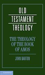 Theology of the Book of Amos (Old Testament Theology)