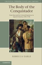 Body of the Conquistador (Critical Perspectives on Empire)