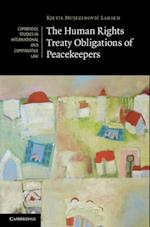 Human Rights Treaty Obligations of Peacekeepers (Cambridge Studies in International And Comparative Law)