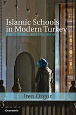 Islamic Schools in Modern Turkey (Cambridge Middle East Studies)