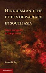 Hinduism and the Ethics of Warfare in South Asia